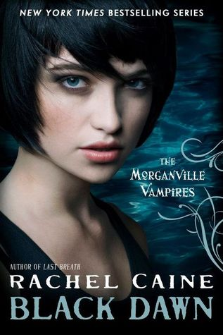 Black Dawn: Morganville Vampires Book 12 by Rachel Caine Book Review
