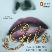 Gilt by Katherine Longshore: Audiobook Review