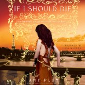 If I Should Die by Amy Plum Audiobook Review