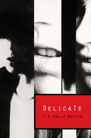 Book Review: Delicate by C.K. Kelly Martin