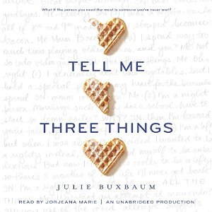 Audiobook Review: Tell Me Three Things by Julie Buxbaum