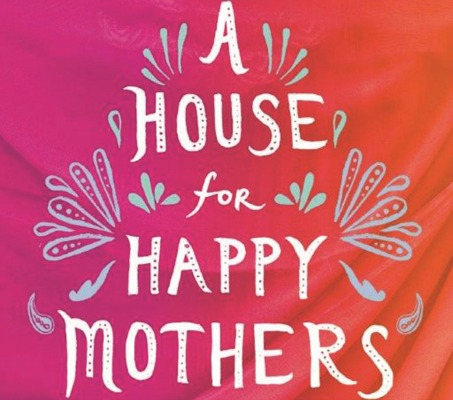 Blog Tour: A House for Happy Mothers by Amulya Malladi | Review and Giveaway